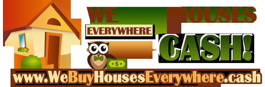 We Buy Houses Everywhere Cash
